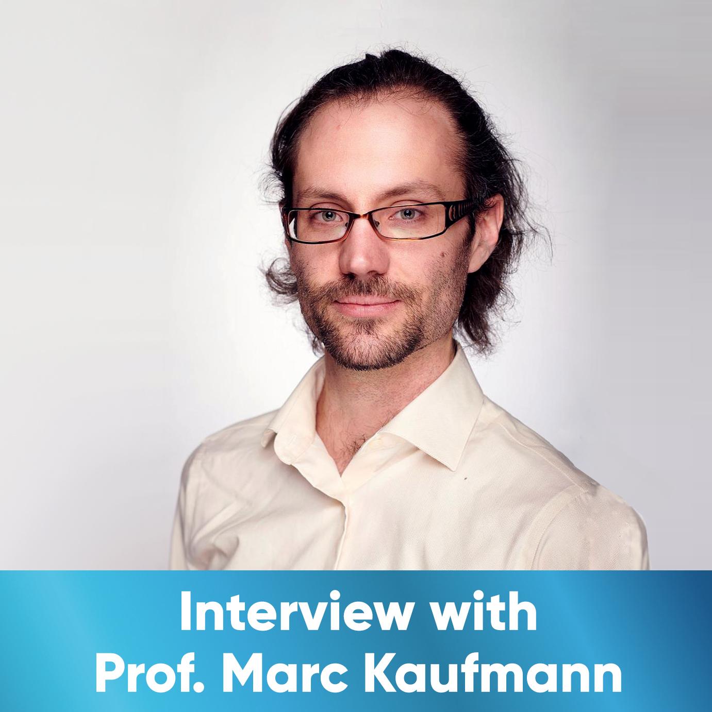 Interview with Prof Marc Kaufmann